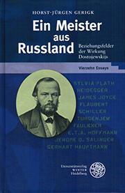 Gerigk: Ein Meister aus Russland. Beziehungsfelder der Wirkung Dostojewskijs. Vierzehn Essays.